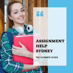 Assignment Help Sydney - The Ultimate Guide