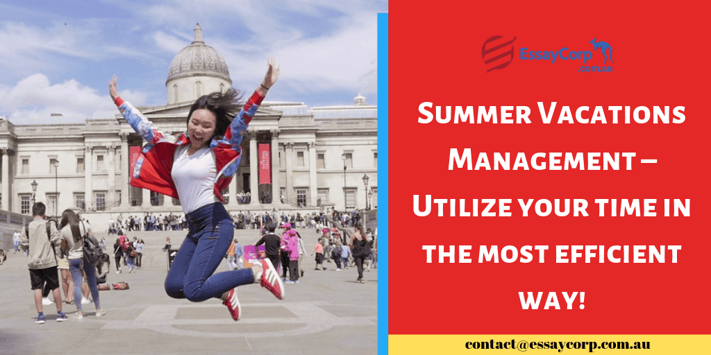 Summer-Vacations-Management-–-Utilize-your-time-in-the-most-efficient-way