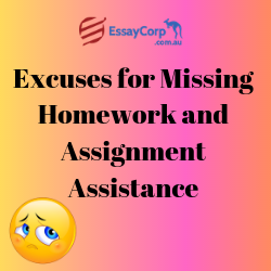 Excuses for Missing Homework and Assignment Assistance