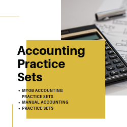 Accounting Practice Sets - Manual and MYOB