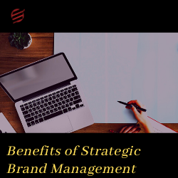 Benefits of Strategic Brand Management